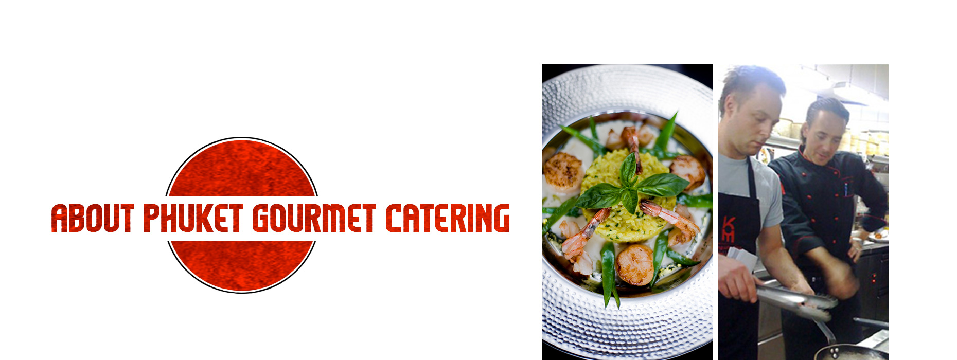 About Phuket Gourmet Catering