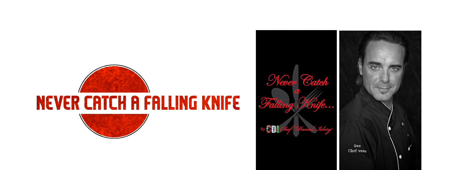 "Chef Daniel's book ""Never Catch a Falling Knife"""
