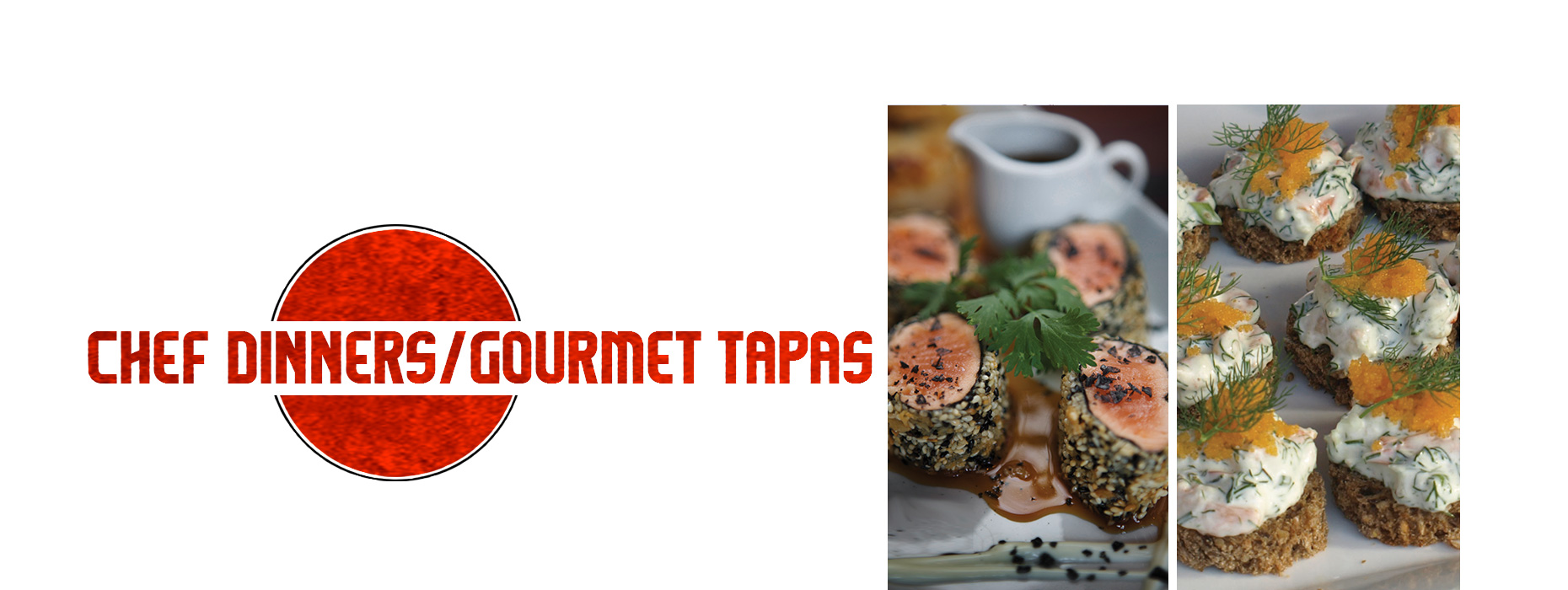 Chef Dinners & Gourmet Tapas